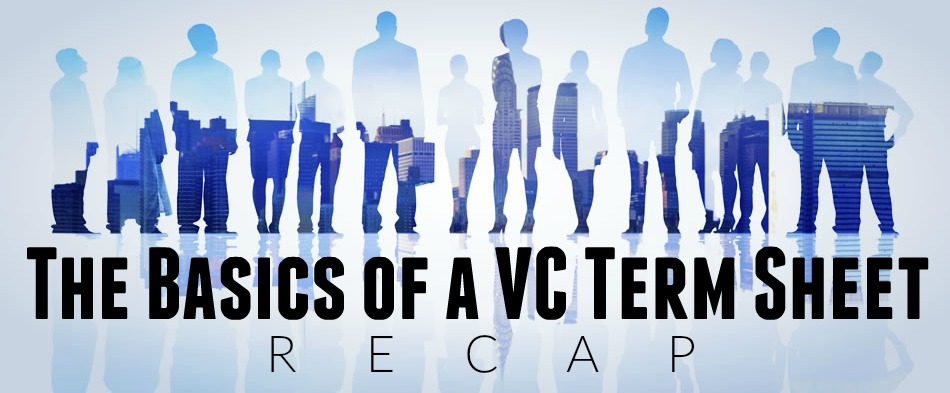 recap the basics of a vc term sheet institute for