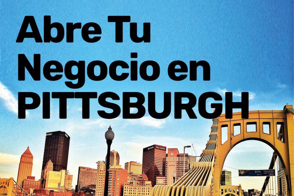 Abre Tu Negocio en Pittsburgh